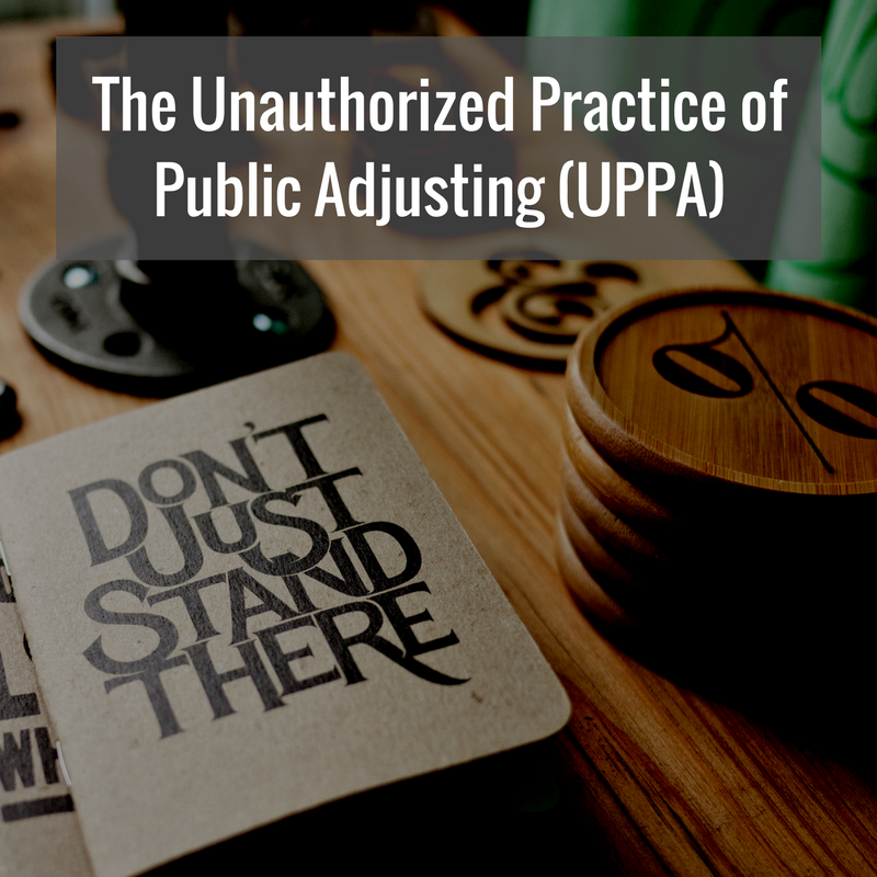 The Unauthorized Practice of Public Adjusting (UPPA)